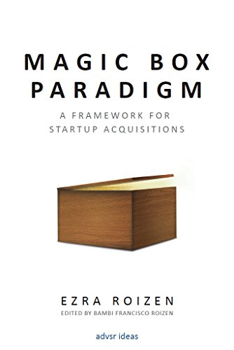 Magic Box Paradigm: A framework for startup acquisitions (English Edition)