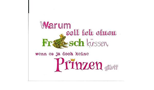 Sprüche frosch küssen Küss den
