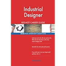 Industrial Designer RED-HOT Career Guide; 2538 REAL Interview Questions