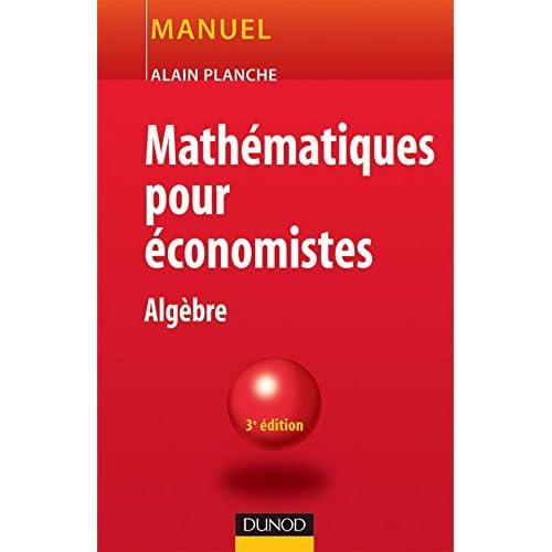 Mathématiques pour économistes - 3ème édition - Algèbre