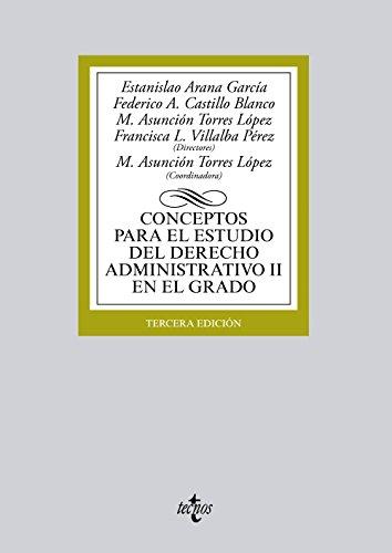 Conceptos para el estudio del Derecho administrativo II en el grado (Derecho - Biblioteca Universitaria De Editorial Tecnos) por Estanislao Arana García