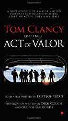 Tom Clancy Presents: Act of Valor by Dick Couch (2012-01-10)