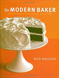 The Modern Baker: Time-Saving Techniques for Breads, Tarts, Pies, Cakes and Cookies by Nick Malgieri (2008-09-01)