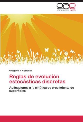 Reglas de Evolucion Estocasticas Discretas por Gregorio J. Costanza