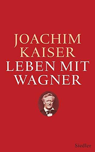 Buchseite und Rezensionen zu 'Leben mit Wagner' von Joachim Kaiser
