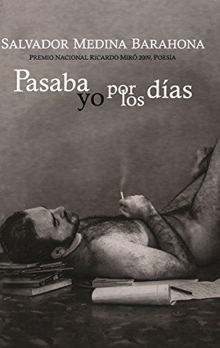 Pasaba yo por los días por Salvador Medina Barahona