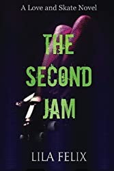 The Second Jam (Love and Skate Spin-Off Series) (Volume 1) by Lila Felix (2015-01-10)