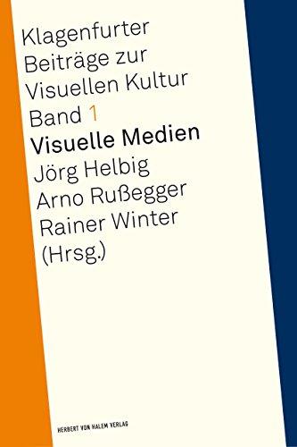 Visuelle Medien (Klagenfurter Beiträge zur Visuellen Kultur) (Bildwissenschaften Recht-kultur-und)