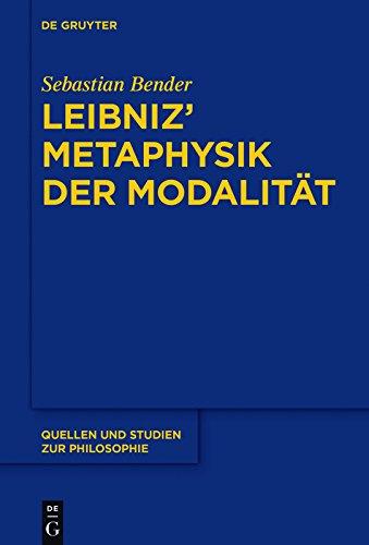Leibniz' Metaphysik der Modalität (Quellen und Studien zur Philosophie 130)
