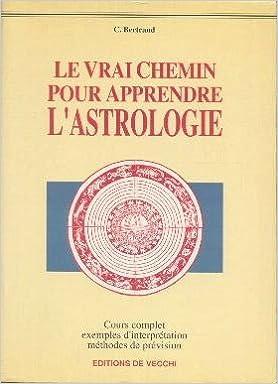 Livres Le vrai chemin pour apprendre l'astrologie pdf ebook