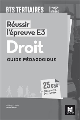 Réussir l'épreuve E3 - DROIT - BTS 1re et 2e années - Guide pédagogique