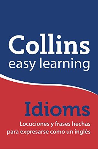 Easy Learning English Idioms (Español - Inglés) por Collins Collins