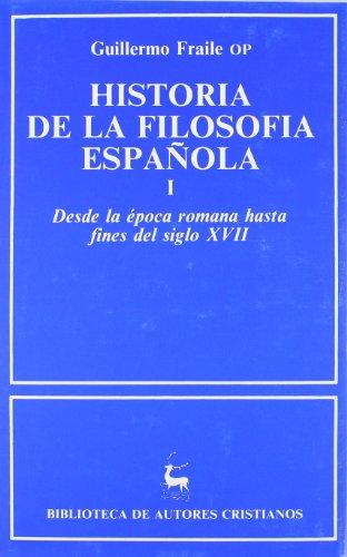Historia de la filosofía española. I: Desde la época romana hasta finales del siglo XVII (NORMAL)