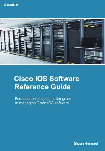 Cisco IOS Software Reference Guide: Foundational Subject Matter Guide for Network Engineers (Design Series) by Shaun L Hummel (2015-09-20)