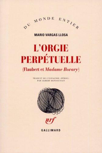 L'orgie perpétuelle: Flaubert et «Madame Bovary»