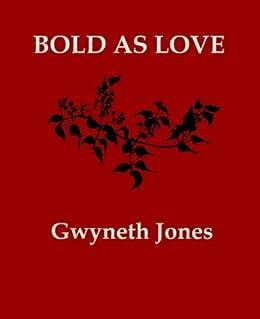 Bold As Love by [Jones, Gwyneth]