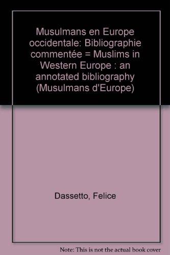 Musulmans en Europe occidentale : Bibliographie commentée par Felice Dassetto