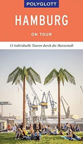 POLYGLOTT on tour Reiseführer Hamburg: Individuelle Touren durch die Stadt
