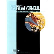 Maurice Pillard-Verneuil. Artiste décorateur de l'art nouveau, 1869-1942