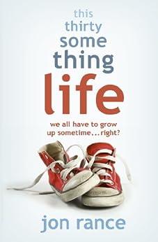 This Thirtysomething Life by [Rance, Jon]