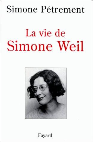 La vie de Simone Weil. : Avec des lettres et d'autres textes inédits de Simone Weil