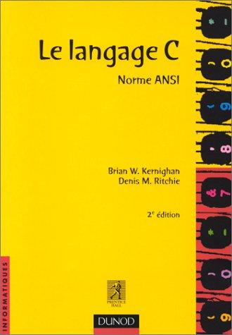 Le langage C, norme ANSI par Brian W. Kernighan, Denis M. Ritchie
