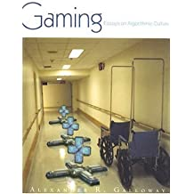 Gaming: Essays on Algorithmic Culture (Electronic Mediations (Paperback))