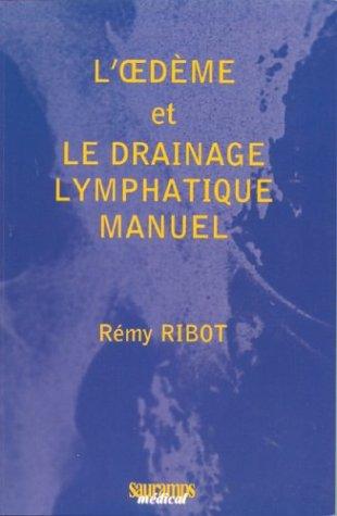 L'oedème et le drainage lymphatique manuel par Rémy Ribot