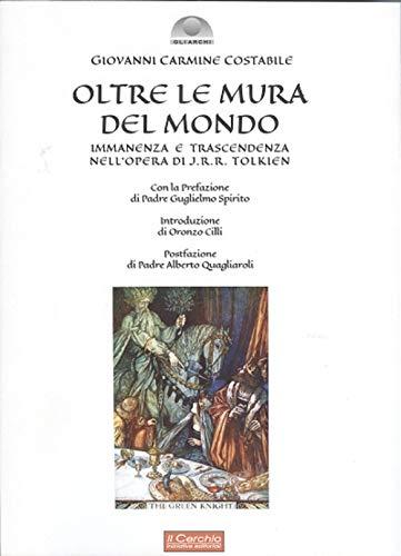 Oltre le mura del mondo. Immanenza e trascendenza nell'opera di J.R.R. Tolkien (Gli archi) por Giovanni Carmine Costabile
