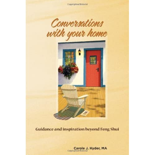 [(Conversations with Your Home: Guidance and Inspiration Beyond Feng Shui)] [Author: Carole J Hyder Ma] published on (January, 2011)