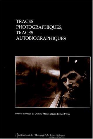 Traces photographiques, traces autobiogr...