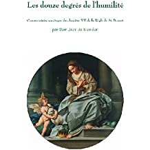 Les douze degrés de l'humilité: commentaire du chapitre VII de la Règle de saint Benoît