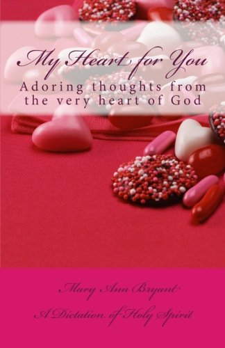 My Heart for You  (Adoring Thoughts from the Very heart of God)