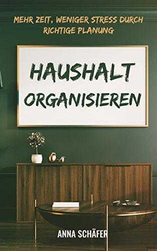 Haushalt Organisieren: Mehr Zeit, weniger Stress durch richtige Planung