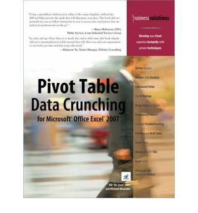 ({PIVOT TABLE DATA CRUNCHING FOR MICROSOFT OFFICE EXCEL 2007}) [{ By (author) Bill Jelen, By (author) Michael Alexander }] on [December, 2006] par Bill Jelen