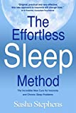 The Effortless Sleep Method: The Incredible New Cure for Insomnia and Chronic Sleep