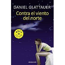 Contra El Viento Del Norte (BEST SELLER)