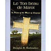 Le Ton beau de Marot by Douglas R. Hofstadter (1997-08-01)