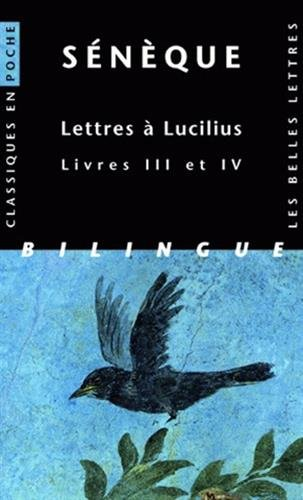 Lettres à Lucilius. Livres III et IV