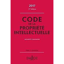 Code de la propriété intellectuelle 2017, commenté - 17e éd.