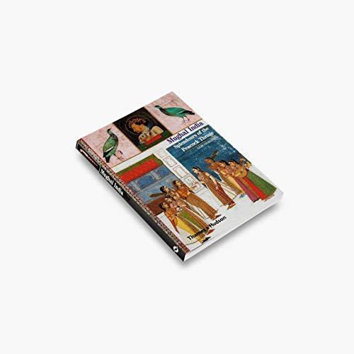 Mughal India: Splendours of the Peacock Throne (New Horizons)