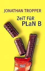 Zeit für Plan B.