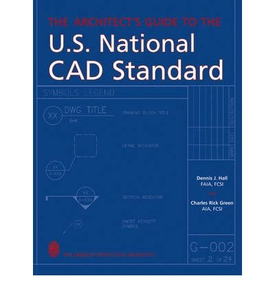 [ THE ARCHITECT'S GUIDE TO THE U.S. NATIONAL CAD STANDARD ] by Hall, Dennis J ( Author) Apr-2006 [ Hardcover ]