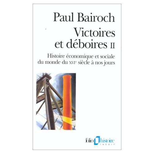 Victoires et déboires (Tome 2): Histoire économique et sociale du monde du XVIᵉ siècle à nos jours