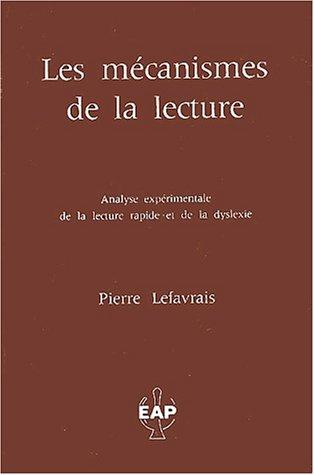 Les mécanismes de la lecture. : Analyse expérimentale de la lecture rapide et de la dyslexie