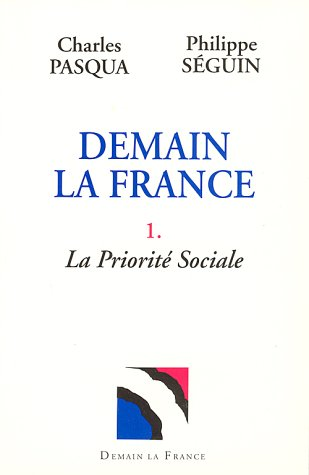 Demain la France, tome 1 : La priorité sociale