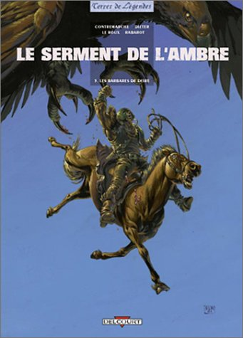 Le Serment de l'Ambre, tome 3 : Les Barbares de Deïre