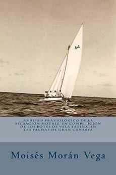 Análisis praxiológico de la situación motriz en competición de los Botes de Vela Latina en  Las Palmas de Gran Canaria de [Morán Vega, Moisés]