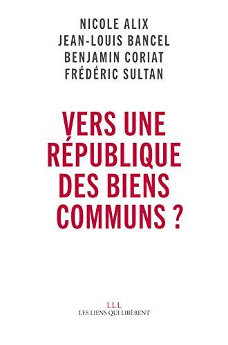 Vers une république des biens communs ? (LIENS QUI LIBER) (French Edition)