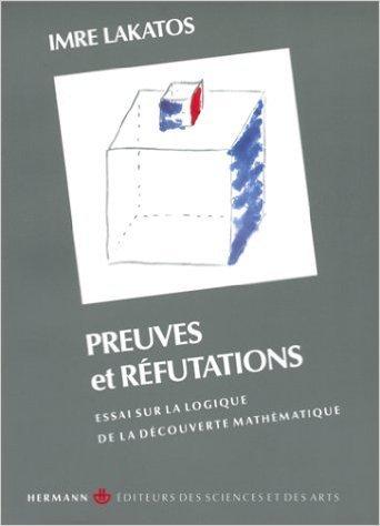 Preuves et Réfutations : essai sur la logique de la découverte mathématique de Imre Lakatos ( 1 octobre 1984 )